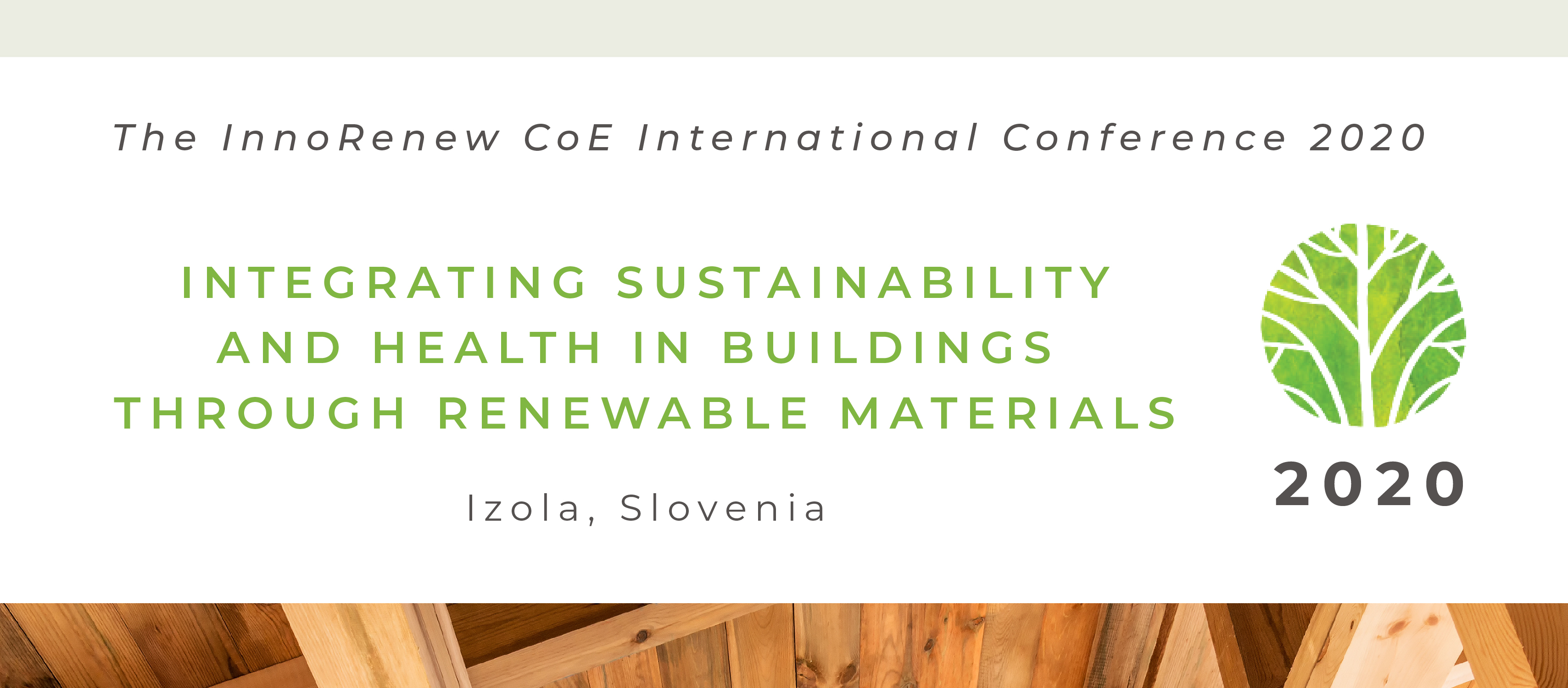 The InnoRenew CoE International Conference 2020 - Integrating sustainability and health in buildings through renewable materials